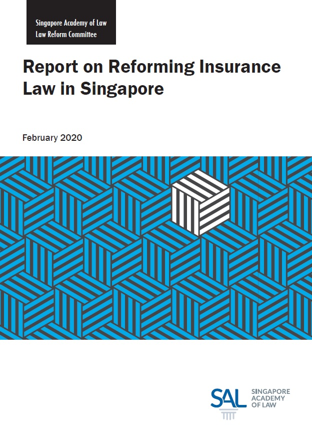 Report on Reforming Insurance Law in Singapore - Click to view Full Report